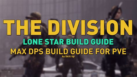 MIX: The Division - Lone Star Build Guide (Max DPS Build
